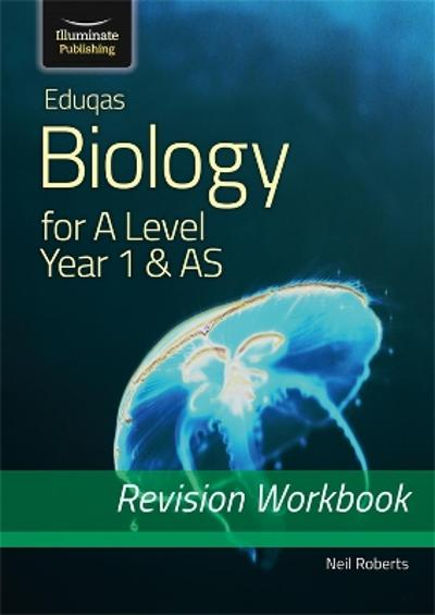Eduqas Biology for A Level Year 1 & AS: Revision Workbook - Neil Roberts