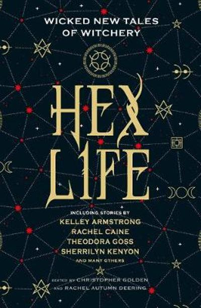 Hex Life: Wicked New Tales of Witchery - Kelley Armstrong