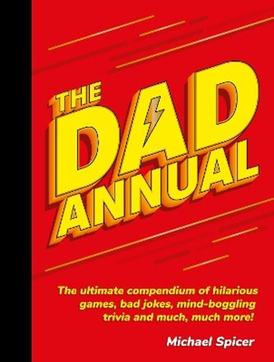 The Dad Annual - Michael Spicer