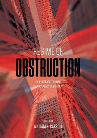 Regime of Obstruction - William K. Carroll