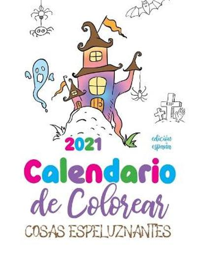 Calendario de Colorear 2021 cosas espeluznantes (edicion espana) - Gumdrop Press