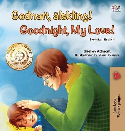 Goodnight, My Love! (Swedish English Bilingual Book for Kids) - Shelley Admont