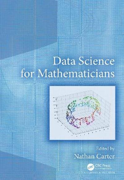 Data Science for Mathematicians - Nathan Carter