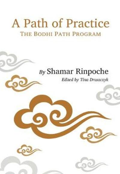 A Path of Practice - Shamar Rinpoche