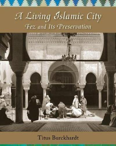 A Living Islamic City - Titus Burckhardt