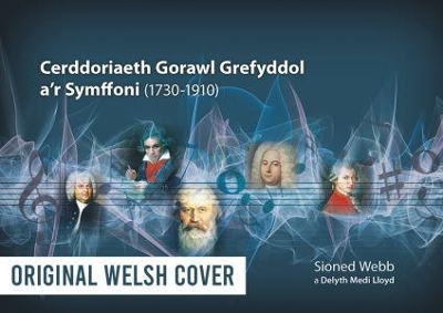 Religious Choral Music and the Symphony (1730 1910) - Sioned Webb
