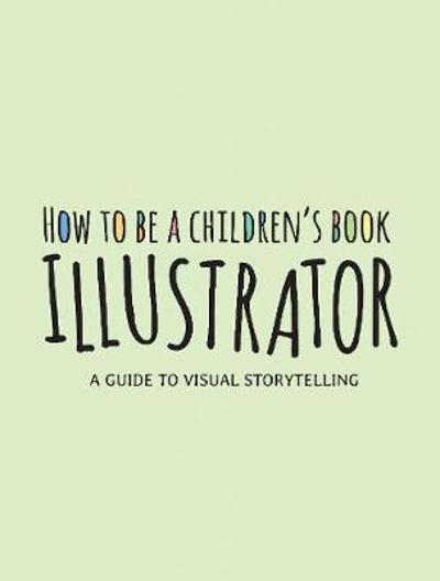 How to Be a Children's Book Illustrator - Publishing 3dtotal