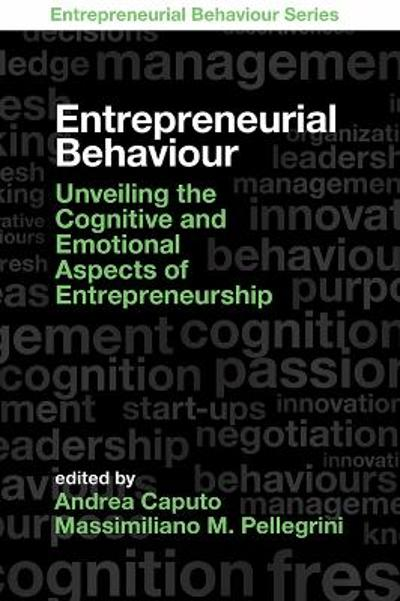 Entrepreneurial Behaviour - Andrea Caputo