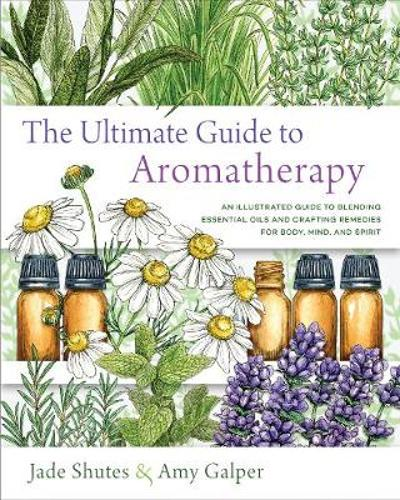 The Ultimate Guide to Aromatherapy - Jade Shutes