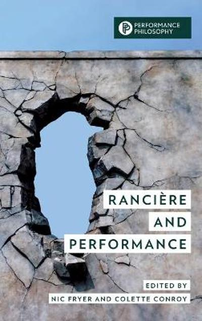 Ranciere and Performance - Nic Fryer