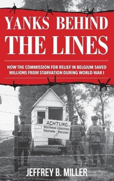 Yanks behind the Lines - Jeffrey B. Miller