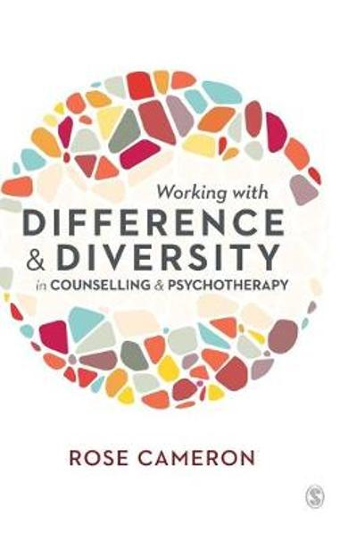 Working with Difference and Diversity in Counselling and Psychotherapy - Rose Cameron