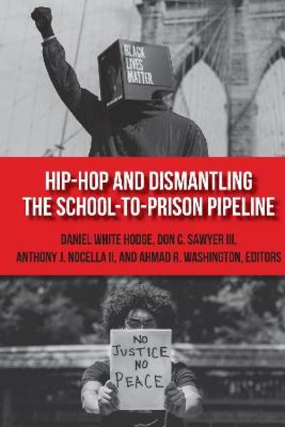 Hip-Hop and Dismantling the School-to-Prison Pipeline - Daniel White Hodge