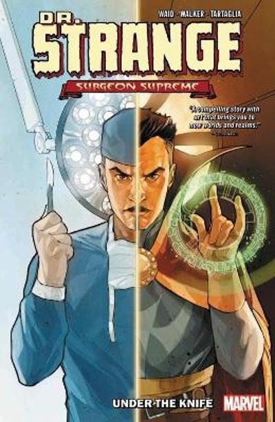 Dr. Strange, Surgeon Supreme Vol. 1: Under The Knife - Mark Waid
