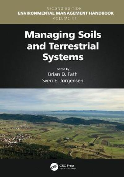 Managing Soils and Terrestrial Systems - Brian D. Fath