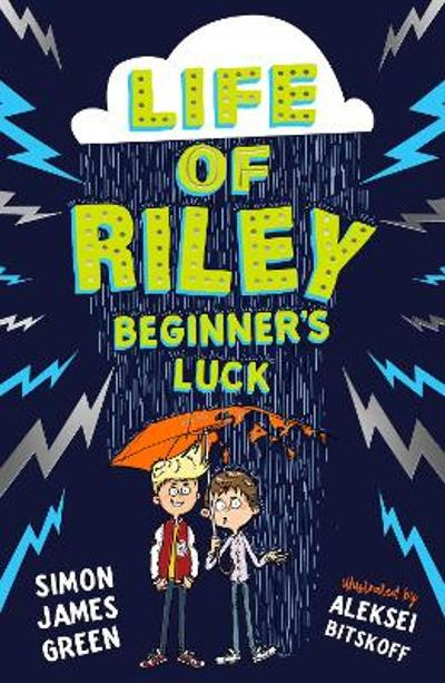 The Life of Riley: Beginner's Luck - Simon James Green