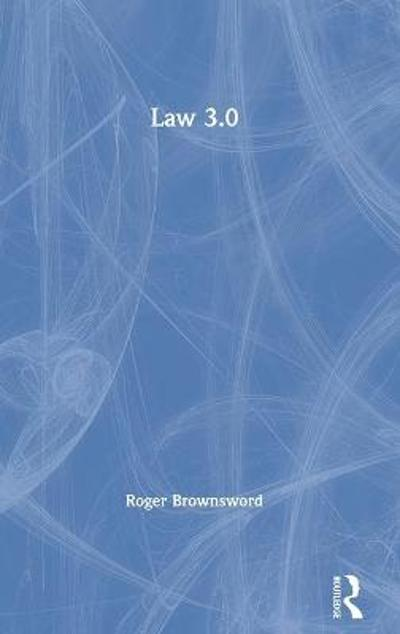 Law 3.0 - Roger Brownsword