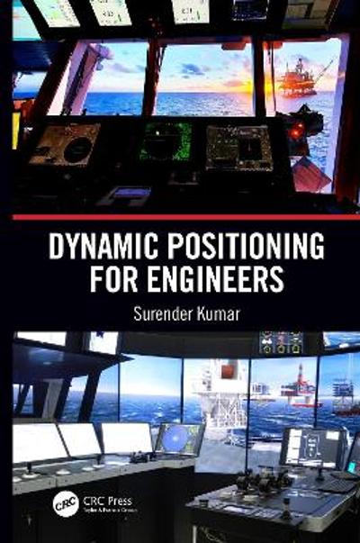Dynamic Positioning for Engineers - Surender Kumar