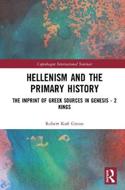 Hellenism and the Primary History - Robert Karl Gnuse