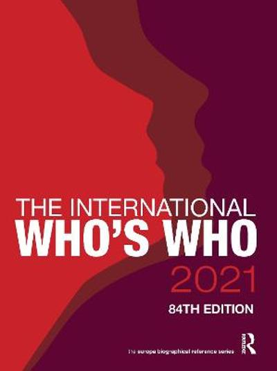 The International Who's Who 2021 - Europa Publications