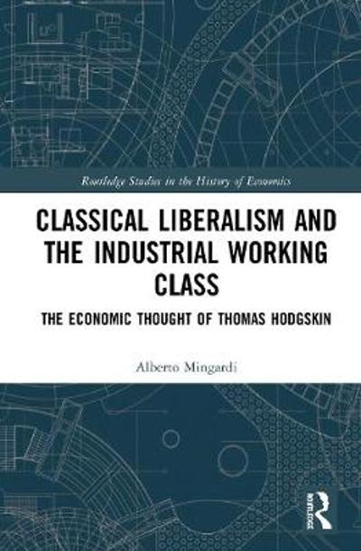 Classical Liberalism and the Industrial Working Class - Alberto Mingardi