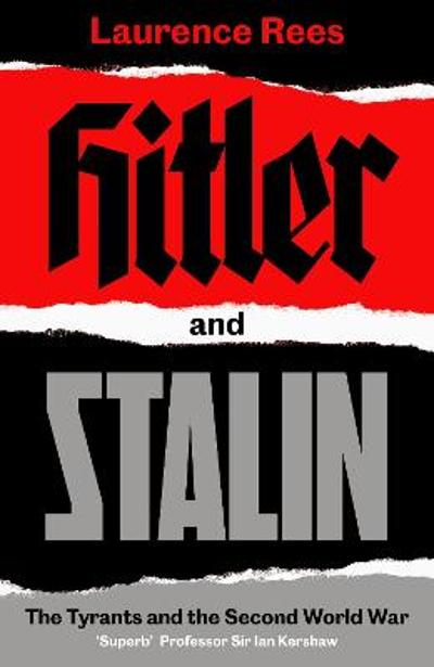 Hitler and Stalin - Laurence Rees