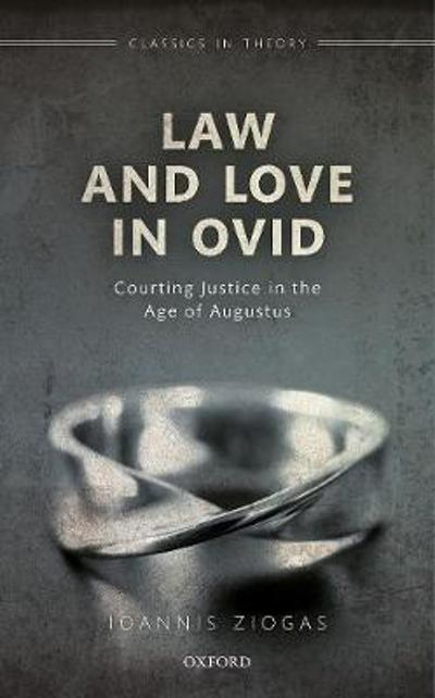 Law and Love in Ovid - Ioannis Ziogas