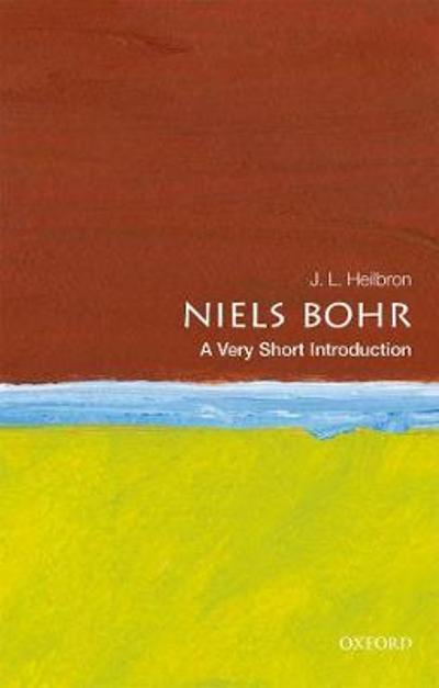Niels Bohr: A Very Short Introduction - J.L. Heilbron