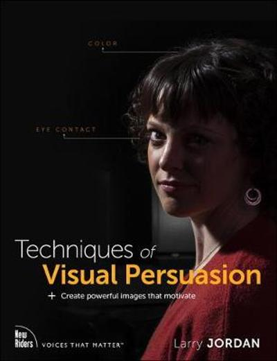 Techniques of Visual Persuasion - Larry Jordan