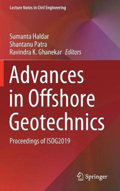 Advances in Offshore Geotechnics - Sumanta Haldar