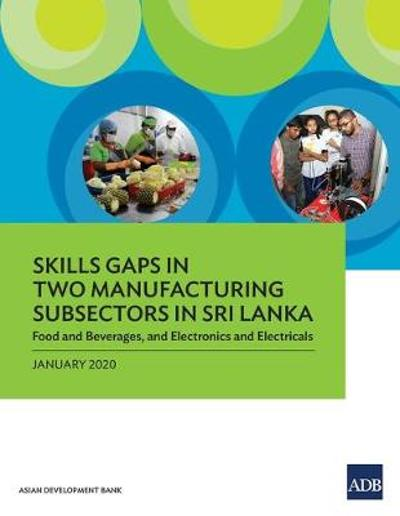 Skills Gaps in Two Manufacturing Subsectors in Sri Lanka - Asian Development Bank