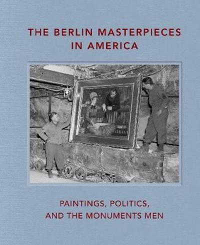 The Berlin Masterpieces in America - Peter J Bell