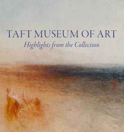 Taft Museum of Art: Highlights from the Collection - Lynne D Ambrosini