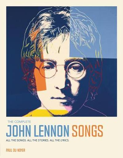 The Complete John Lennon Songs - Paul Du Noyer