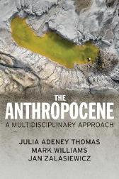 The Anthropocene - Julia Adeney Thomas Mark Williams Jan Zalasiewicz