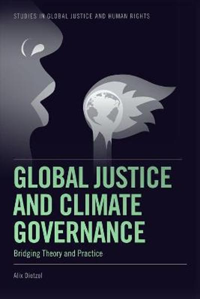 Global Justice and Climate Governance - Alix Dietzel