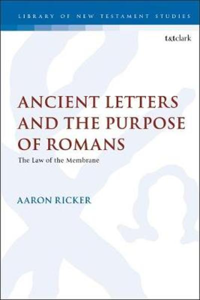 Ancient Letters and the Purpose of Romans - Dr Aaron Ricker