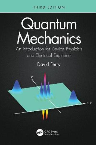 Quantum Mechanics - David Ferry