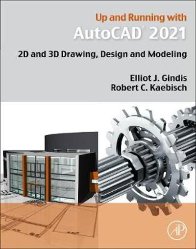 Up and Running with AutoCAD 2021 - Elliot J. Gindis