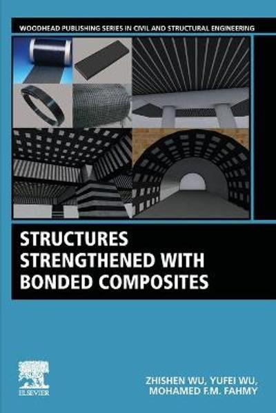 Structures Strengthened with Bonded Composites - Zhishen Wu