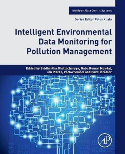 Intelligent Environmental Data Monitoring for Pollution Management - Siddhartha Bhattacharyya