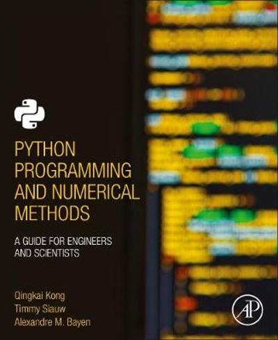 Python Programming and Numerical Methods - Qingkai Kong