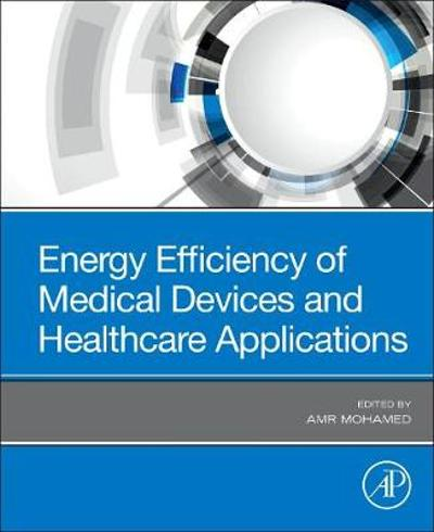 Energy Efficiency of Medical Devices and Healthcare Applications - Amr Mohamed