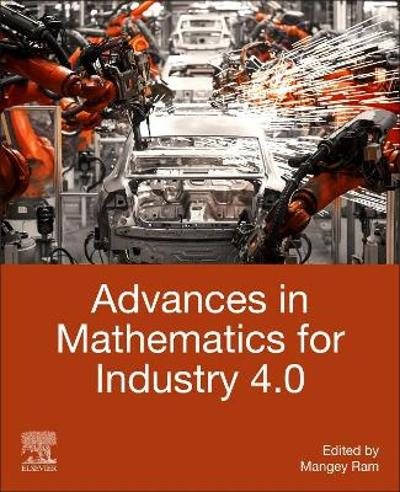 Advances in Mathematics for Industry 4.0 - Mangey Ram
