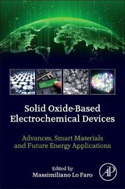 Solid Oxide-Based Electrochemical Devices - Massimiliano Lo Faro