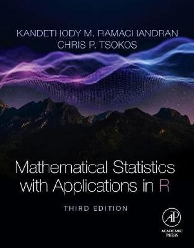 Mathematical Statistics with Applications in R - Kandethody M. Ramachandran