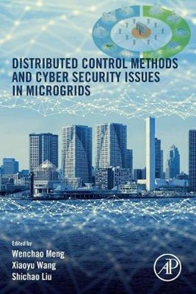 Distributed Control Methods and Cyber Security Issues in Microgrids - Wenchao Meng