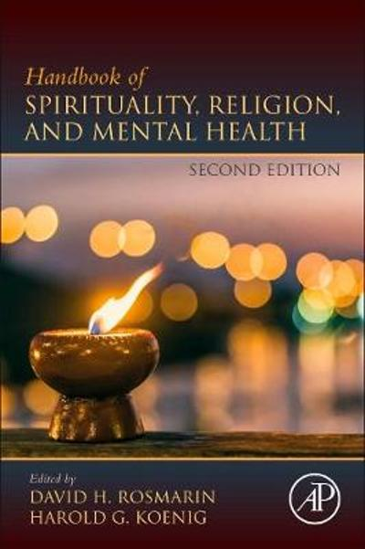 Handbook of Spirituality, Religion, and Mental Health - David H. Rosmarin