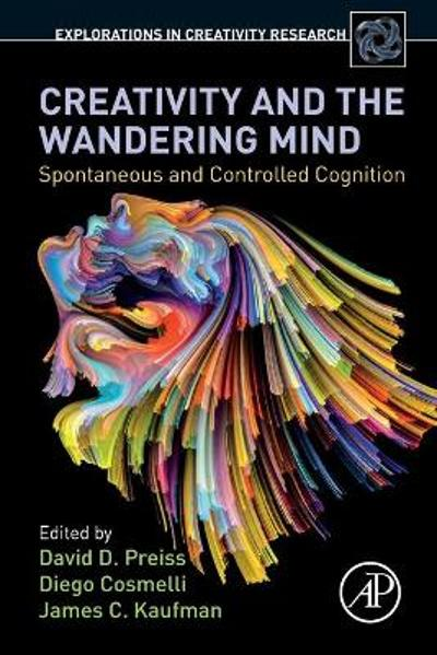 Creativity and the Wandering Mind - David D. Preiss