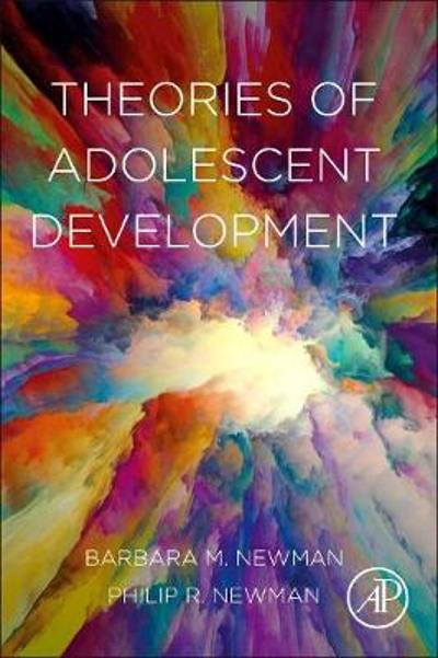 Theories of Adolescent Development - Barbara M. Newman